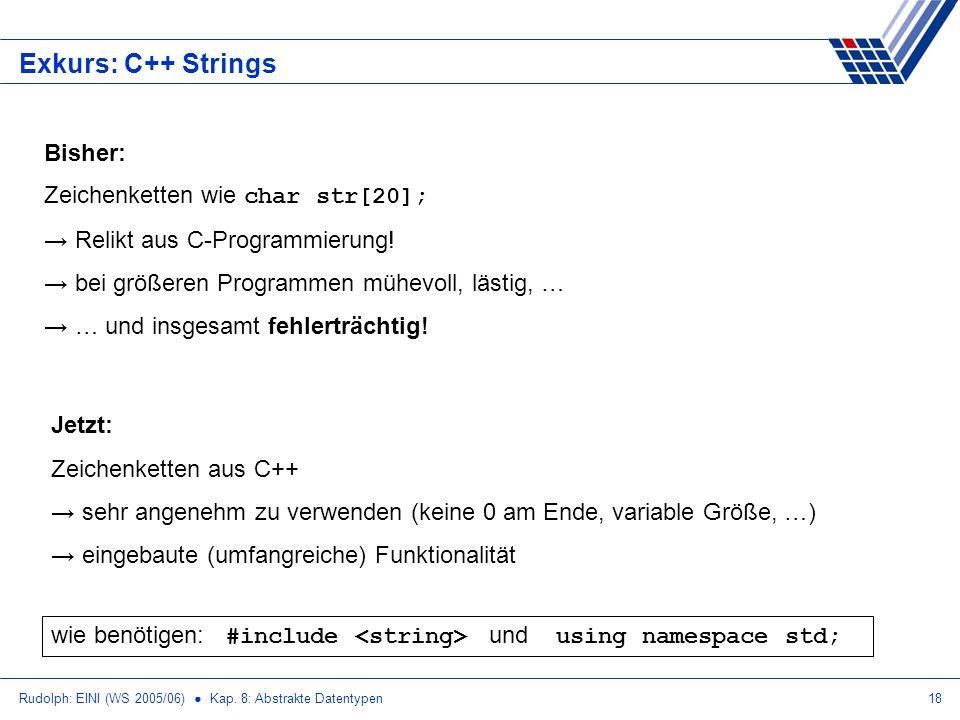 Exkurs: C++ Strings Bisher: Zeichenketten wie char str[20];